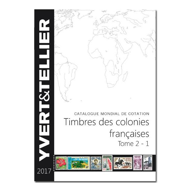 Catalogue des COLONIES FRANCAISES 2017 - Tome 2-1 - Yvert&Tellier + rectificatif des plus-values à télécharger