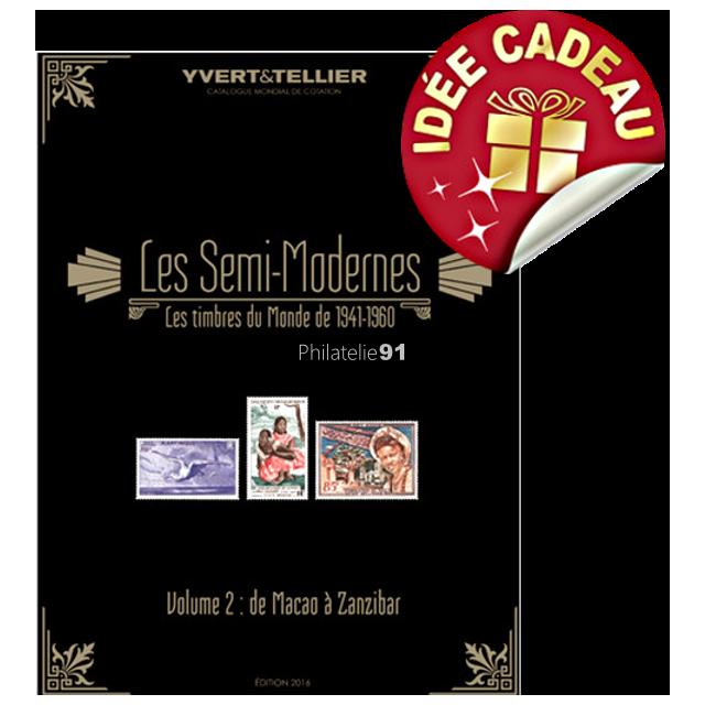 SEMI-MODERNES DU MONDE : 1941-1960 - volume 2 - Macao à Zanzibar (Édition 2016))