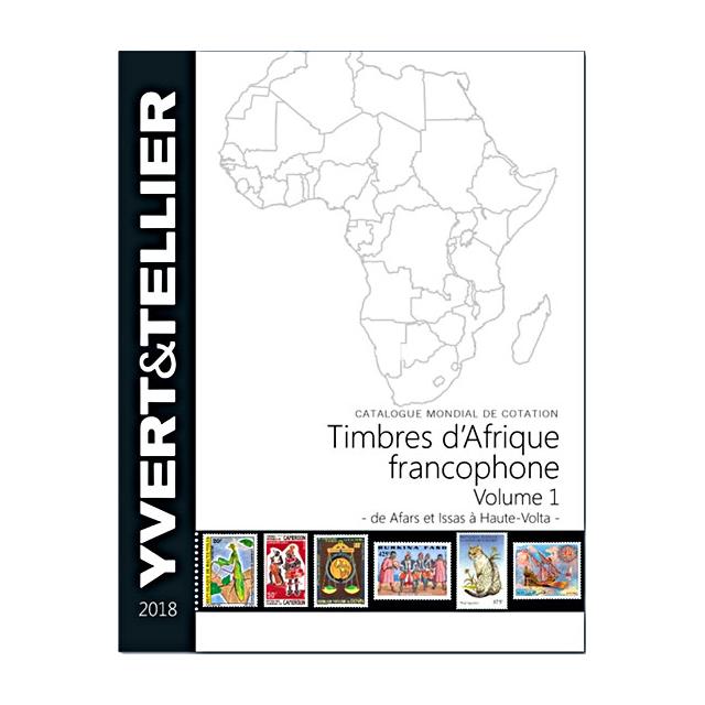 AFRIQUE FRANCOPHONE - Volume 1 - 2018 (Timbres d´Afrique francophone : de Afars et Issas à Haute-Volta)