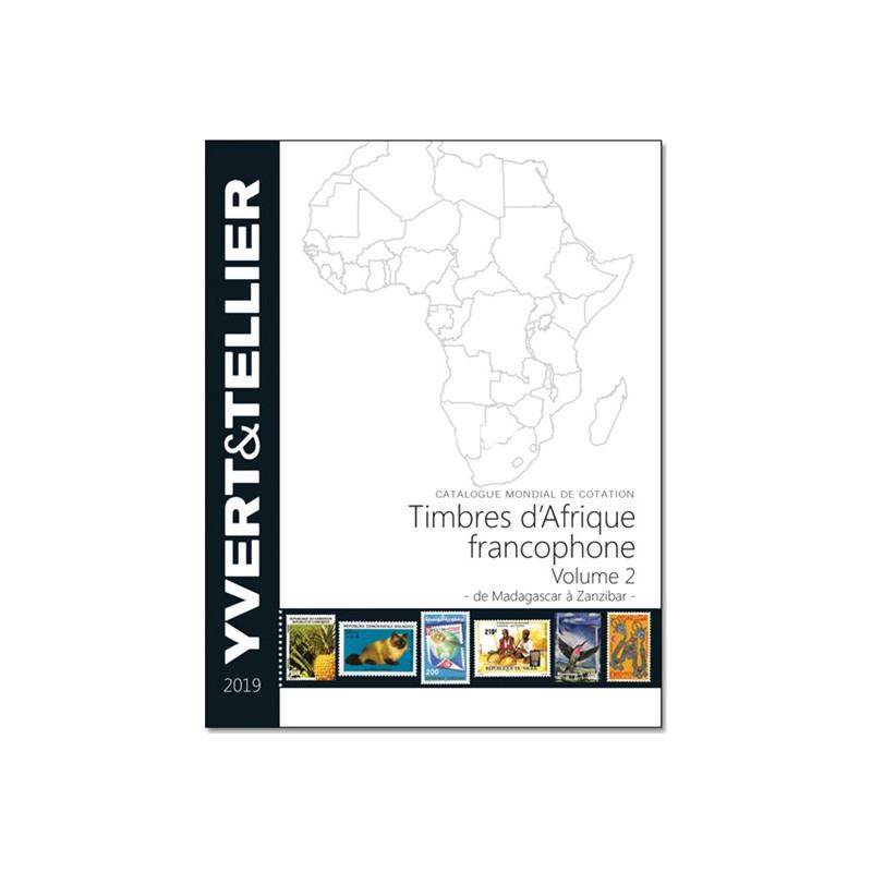 AFRIQUE FRANCOPHONE - Volume 2 - 2019 (Timbres des pays d´Afrique francophone : de Madagascar à Zanzibar