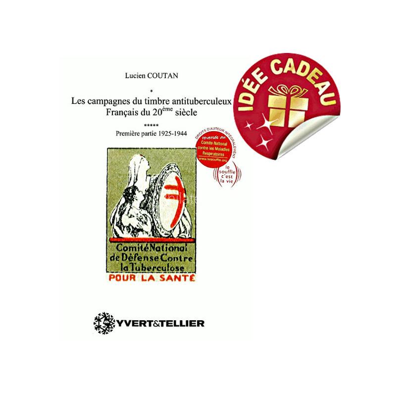 Y&T -  Catalogue des Campagnes du timbre antituberculeux français - Volume 1 (1925 à 1944)