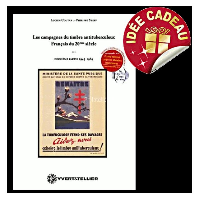 Y&T -  Catalogue des Campagnes du timbre antituberculeux français - Volume 2 (1945 à 1969)