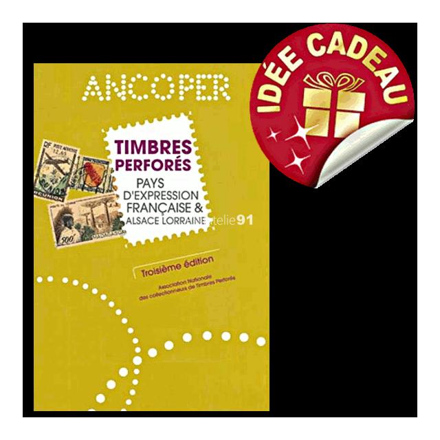 ANCOPER -  Catalogue des timbres perforés - Pays d'expression française et Alsace-Lorraine