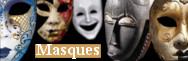 - Masques
