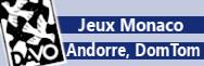 jeux Monaco, Andorre, Dom Tom